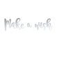Natpis Make a wish, 15 x 60 cm
