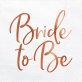 Salvete Bride to be rose gold 33x33cm 20/1